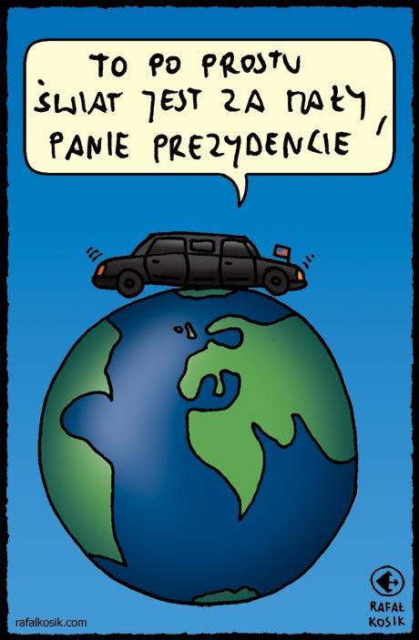 Świat jest za mały