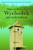 Małgorzata Kalicińska - Wychodek nad Rozlewiskiem
