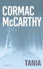 Cormac McCarthy - Tania