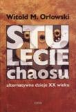 Prof. Witold M. Orłowski - Stulecie Chaosu