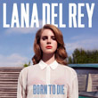Lana Del Ray - Born to Die