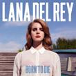 Lana Del Ray - Born to Die